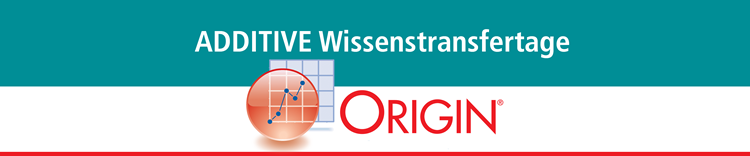 ADDITIVE Wissenstransfertage 2014 für Origin