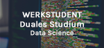 Werkstudent Duales Studium Data Science