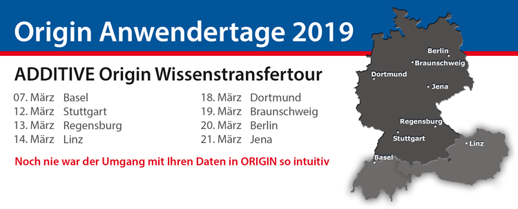 ADDITIVE Wissenstransfertour: Origin Anwendertage 2019