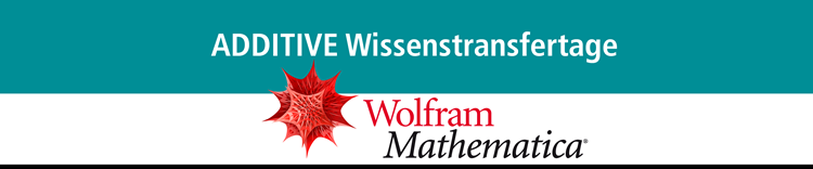ADDITIVE Wissenstransfertage 2015 für Mathematica