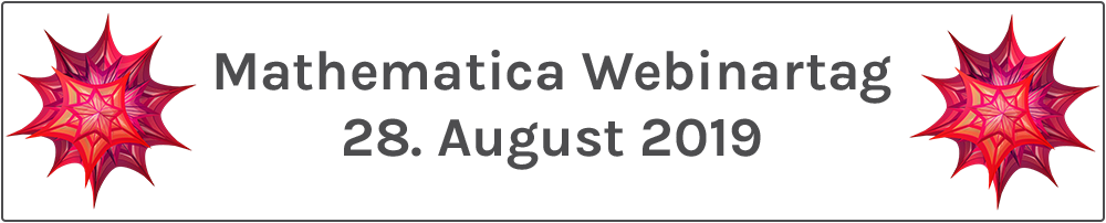 ADDITIVE Mathematica Webinartag 2019